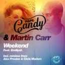 Rare Candy, Martin Carr, Emiliyah  -  Weekend (Chris Madem Remix)