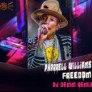 Pharrell Williams - Freedom (Dj Demm Remix)