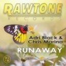 Adri Block & Chris Marina - Runaway (Original Mix)