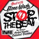 Stonewash - Stop The Beat (Feat. Dj ill Chris B) (Vip Remix)