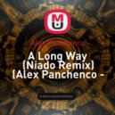 Alex Panchenco - A Long Way (Niado Remix) (Alex Panchenco - A Long Way)