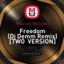 Pharrell Williams - Freedom (Dj Demm Remix 2 vers.)