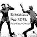 Fabiolous Barker - Keep On Dancing (Original Mix)