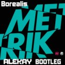 Metrik  - Borealis   (Alekay Bootleg)