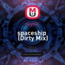 NightS  - spaceship (Dirty Mix)