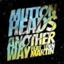 Muttonheads - Another Way (Naxsy Extented Remix)