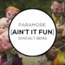 Paramore - Ain't It Fun (Syntact Remix)
