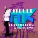 Pitbull feat. Chris Brown - Fun (DJ KASHTAN Remix)