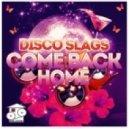 Disco Slags - Come Back Home