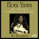 Eloni Yawn Ft. Paris Toon & Mothers Favorite Child - No Excuses (Original Mix)