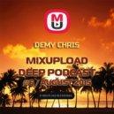 Demy Chris - Mixupload Deep Podcast #6 (August 2015)