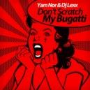 Yam Nor & DJ Lexx  - Don't Scratch My Bugatti