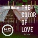 Lino Di Meglio - The Color Of Love (Little Nancy Remix)