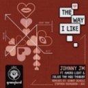 JOHNNY JM, Amera Light, Julius The Mad Thinker - The Way I Like (Instrumental)