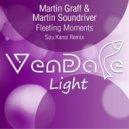 Martin Graff & Martin Soundriver - Fleeting Moments (Sou Kanai Remix)