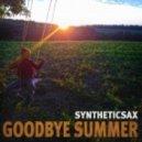 Syntheticsax - Goodbye Summer (Original mix)