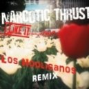 Narcotic Thrust  - I Like It (Los Hooliganos Remix)