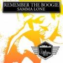 Samma Lone - Remember The Boogie