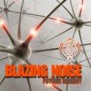 Blazing Noise - 111 Decoding (Original Mix)