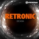 Retronic - Decadia (Original Mix)