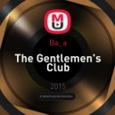 Ba_a - The Gentlemen\'s Club ()