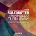 Soledrifter, Ryan Holliday - Turn Away (Eric Jadi Remix)