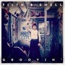 Filth & Smell  - Groovin' (Original Mix)