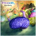 Indoor  - Mind Altering (Original mix)