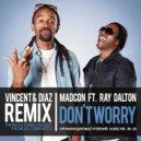 Madcon feat. Ray Dalton - Don't Worry (Vincent & Diaz Remix)