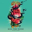 Kill The Noise - Lose Ya Love (Original mix)