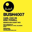 Carl Cox vs. Eric Powell - Chant Number 2 (Roel Salemink & Drumcomplex Remix)