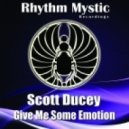 Scott Ducey - Give Me Some Emotion