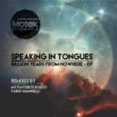 Speaking In Tongues - Billion Years From Nowhere (Fabio Giannelli Remix)