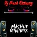 Dj Rush Extazy - Mashup MiniMix (Dutch Power) [008]