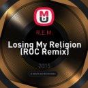 R.E.M. -  Losing My Religion (ROC Remix)