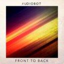 Audiobot - Front To Back (Original mix)