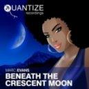 Marc Evans - Beneath The Crescent Moon (Original Mix)