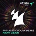 Futuristic Polar Bears - Night Vision (Original Mix)