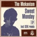The Mekanism - Sweet Monday (Original Mix)