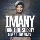 Imany - Don't Be So Shy (Diaz & Illona Rework)