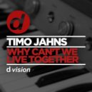 Timo Jahns - Why Can't We Live Together (Original mix)