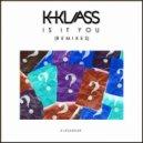 K-Klass - Is It You? (Ben Dooks Remix)