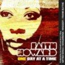 Faith Howard - One Day At A Time