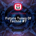 Techno Phobia - Future Tunes Of Techno #7