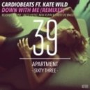 Cardiobeats feat. Kate Wild - Down With Me (RELOAD Remix)