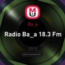 Ba_a - Radio Ba_a 18.3 Fm