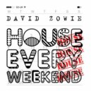 David Zowie - House Every Weekend (Ill Phil Bootleg)