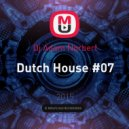 Dj Adam Norbert - Dutch House #07