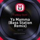 Fatboy Slim - Ya Mamma (Bass Station Remix)