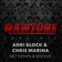 Adri Block & Chris Marina - Get Down & Boogie (Original Mix)